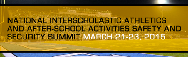 National Interscholastic Athletics and After-School Activities Safety and Security Summit