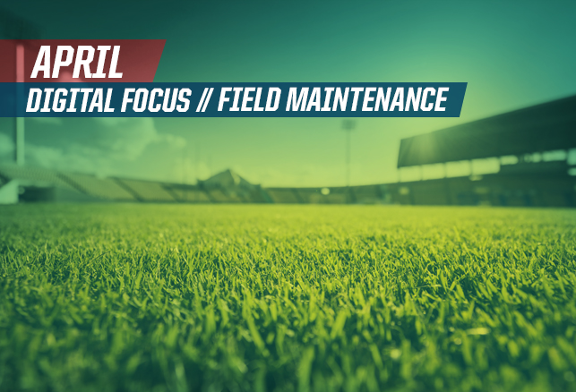 April Focus on Field Maintenance