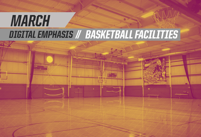 March Digital Focus: Basketball Facilities